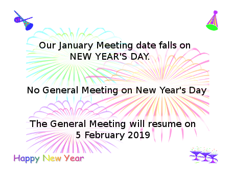 image of New Year Celebration, with text saying: No general meeting since it falls on New Year's Day; General meeting will resume 5 February 2019